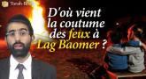D'où vient la coutume des feux à Lag Baomer ?