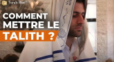 Comment mettre le Talith ?