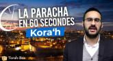La Paracha en 1 minute - Kora'h