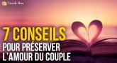 7 conseils pour préserver l'Amour du Couple