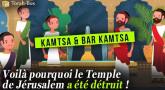 Dessin animé sur Kamtsa et Bar Kamtsa : voici pourquoi le Temple a été détruit...