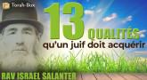 13 qualités juives à acquérir (Rav Israël Salanter)